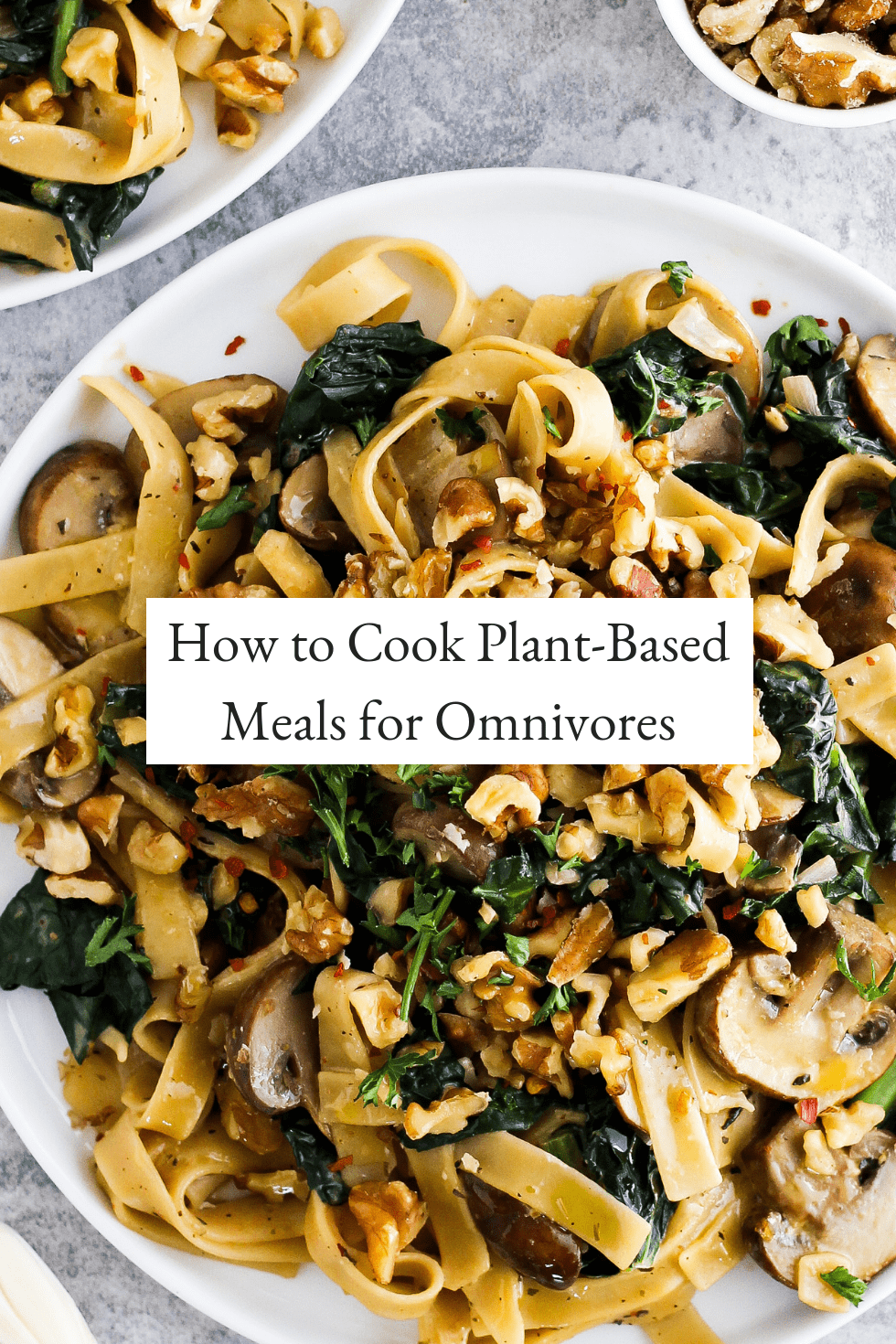 How To Cook Plant Based Meals Everyone Loves
